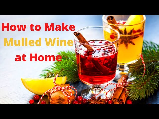 How to Make Mulled Wine at Home