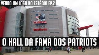 O HALL DA FAMA DOS PATRIOTS NO GILLETTE STADIUM!