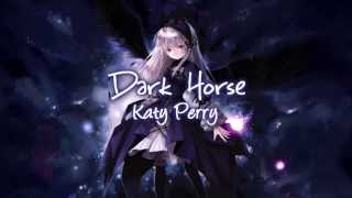 [NIGHTCORE] Dark Horse (Katy Perry)