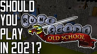 Should you play Old School Runescape in 2021?