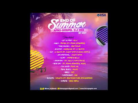 Izzy-  End Of Summer Afro-Gospel D.J Mix-   By Izzy