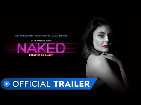 Naked | Official Trailer | Vikram Bhatt | MX Original Series | MX Player