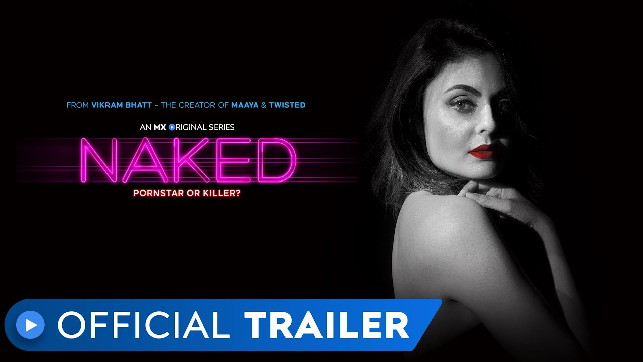 Naked | Vikram Bhatt | MX Original Series | MX Player