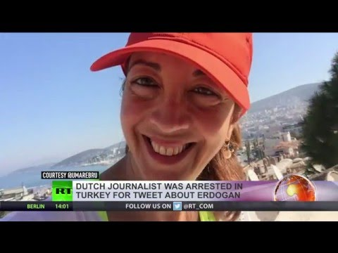 'Mind your tweets': Dutch journalist arrested in Turkey for criticizing Erdogan on social media