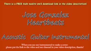 Jose Gonzalez - Heartbeats (Acoustic Guitar Instrumental) Karaoke