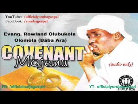 Download Covenant (Majẹmu) - Evang. Rowland Olubukola Olomola [Official Yoruba Gospel]