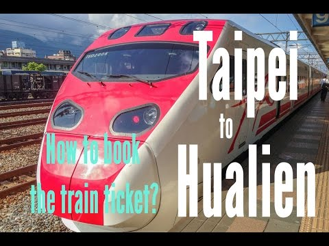 Taipei to Hualien train: How to book the train ticket?