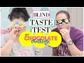 BLIND TASTE TEST   THE CHOCOLATE CHALLENGE