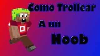 ESPECIAL 50 SUBS|Como Trollear A Un Noob|Minecraft|Con FPS Money