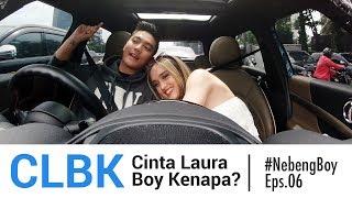 CLBK: Cinta Laura Boy Kenapa? - #NebengBoy Eps 06 MP3