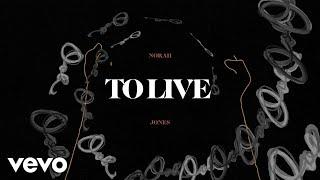 Norah Jones - To Live (English Lyric Video)
