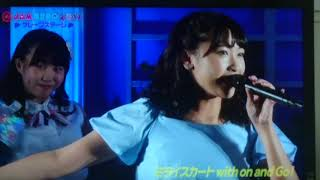 Peformer: Miraiskirt with on and Go! Song:Adversity Girl Date, time...