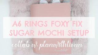 Foxy Fix A6 Rings Sugar Mochi Setup | Collab w. PlanWithLienn