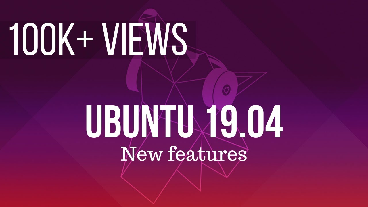 Ubuntu 19 04 Desktop Tour of New Features [See What's New]