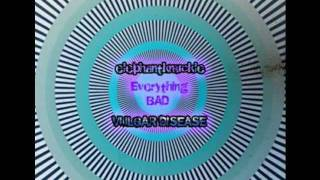 elephantknuckle - VULGAR DISEASE - Everything BAD (Promo Vid)