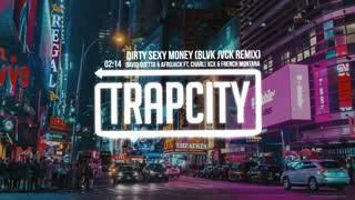 Trap City David Guetta & Afrojack – Dirty Sexy Money ft  Charli XCX & French Montana BLVK JVCK Remix