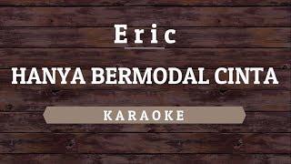 Eric - Hanya Bermodal Cinta [Karaoke] By Akiraa61