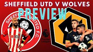Preview ⚔️ Sheff Utd V Wolves 🐺 Premier League