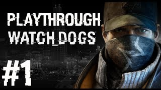 [Watch Dogs PS3] Playthrough FR - Episode 1 : C