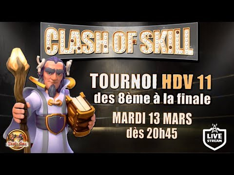 CLASH OF SKILL | Tournoi HDV11 | Phase Finale | 10000 Gemmes à gagner