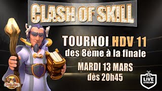 CLASH OF SKILL | Tournoi HDV11 | Phase Finale | 10000 Gemmes à gagner