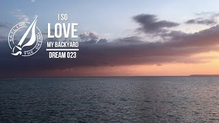 Sailing The Dream | #023 | I so love my backyard