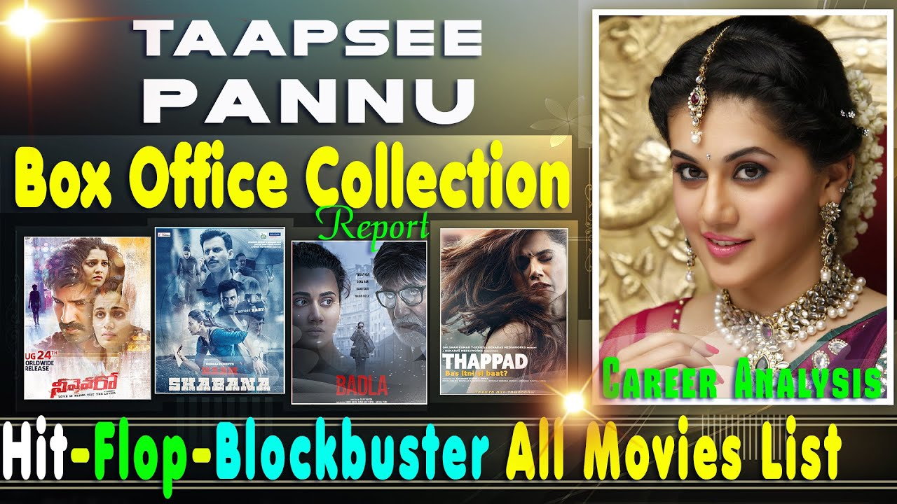 Taapsee Pannu Hit and Flop Movies List with Box Office ...