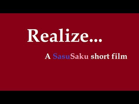 Realize... [SasuSaku short film]