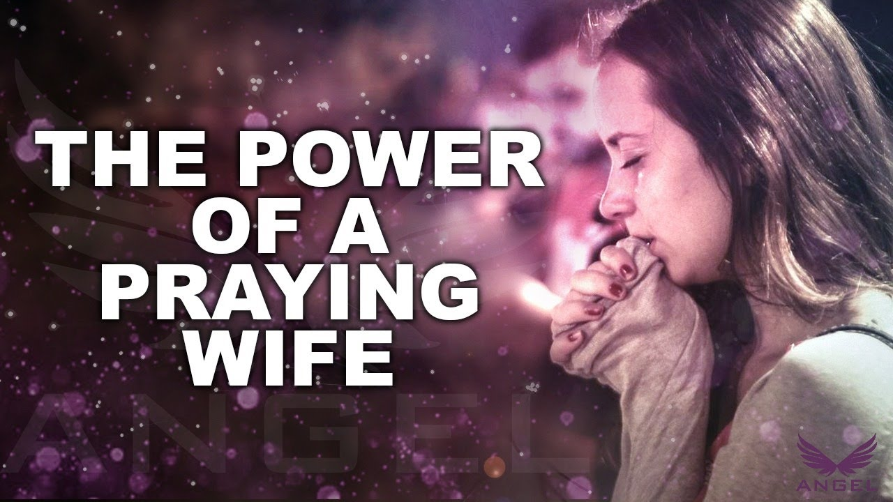 THE PRAYER OF A GODLY WIFE | A Prayer For Your Marriage