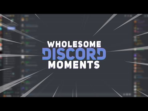 Wholesome Discord Moments