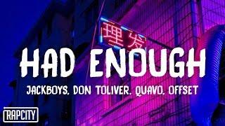 JACKBOYS, Don Toliver - Had Enough (Lyrics) ft. Quavo & Offset