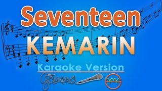 Download lagu Seventeen - Kemarin (Karaoke) | GMusic