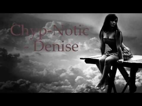 Chyp-Notic - Denise