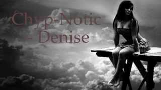 Chyp-Notic - Denise