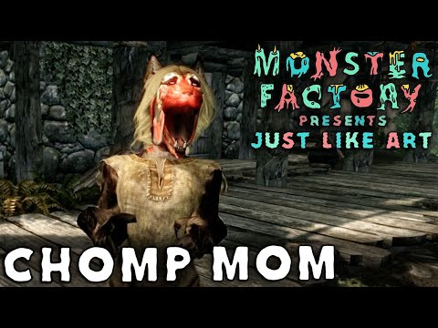 Monster Factory Presents: Just Like Art — CHOMP MOM