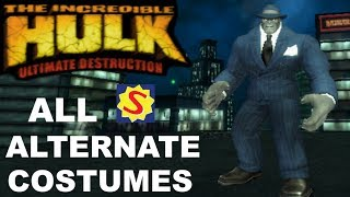 All Costumes & Alternate Characters - Hulk Ultimate Destruction
