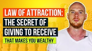 Law Of Attraction: The Secret of Giving To Receive