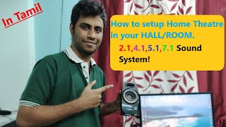 How to set Home Theater speaker in your room/hall in Tamil