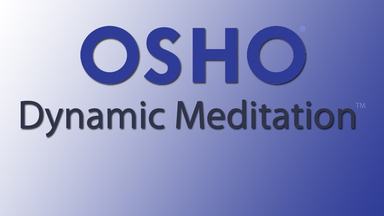 OSHO Dynamic Meditation - a revolution in consciousness ...