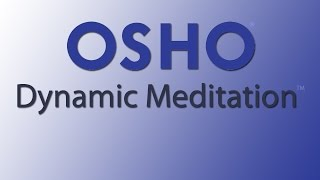 OSHO Dynamic Meditation – a revolution in consciousness