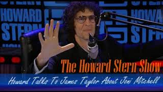 Stern Show Clip   Howard Talks To James Taylor About Joni Mitchell