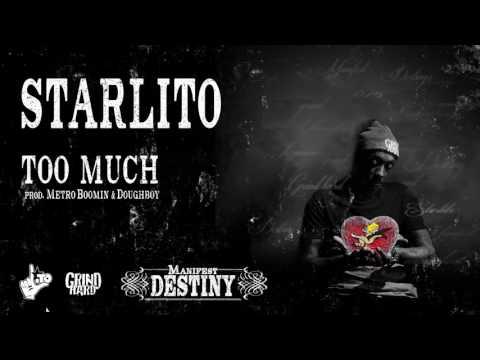 Starlito - Too Much (Prod. by Metro Boomin & Doughboy Beatz)