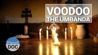 Video Voodoo Mysteries, Umbanda   Culture - Planet Doc Full Documentaries download MP3, 3GP, MP4, WEBM, AVI, FLV Oktober 2018