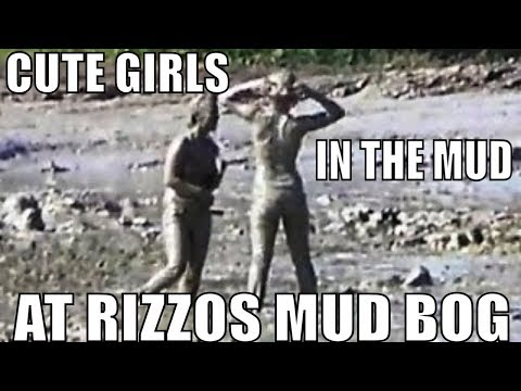 Rizzos Bog Cute Girls In The Mud Youtube