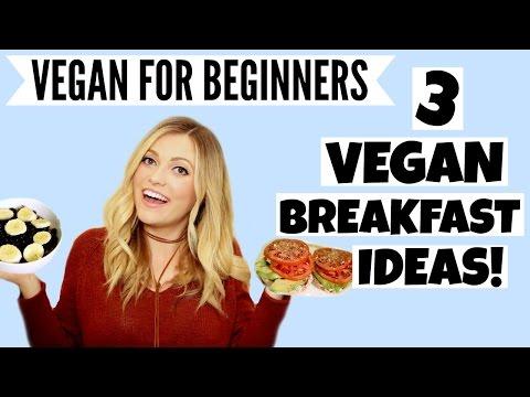 3 Super Easy Vegan Breakfast Ideas!