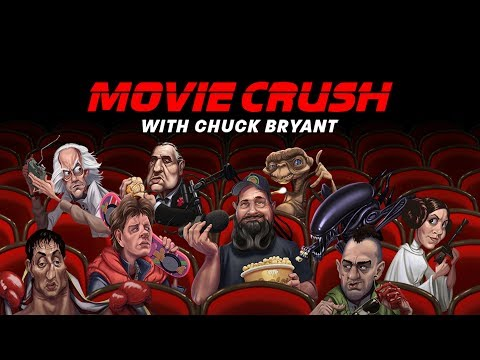 Movie Crush With Chuck Bryant