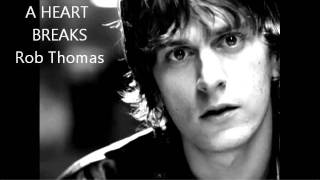 Rob Thomas This is How a Heart Breaks **Lyrics in Description**