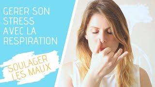 Gestion du stress | 2 exercices de respiration