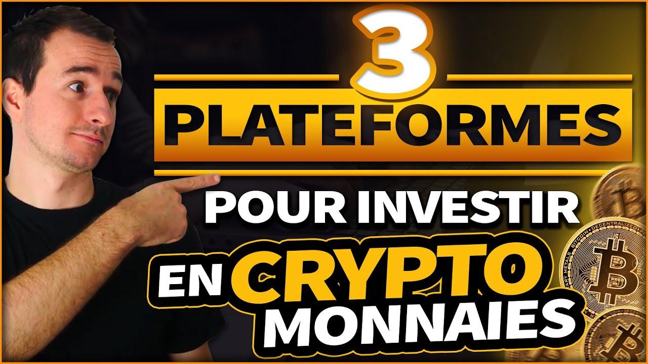 Les meilleures PLATEFORMES pour INVESTIR en CRYPTOMONNAIE (bitcoin)