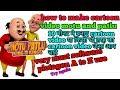How to create cartoon video motu and patlu in Hindi
